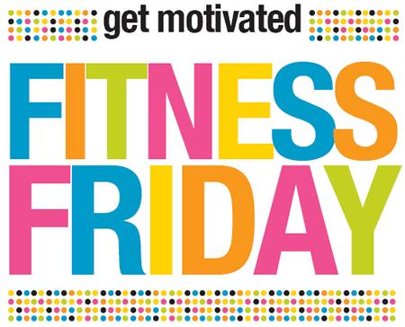 fitnessfriday1 Fitness Friday 9