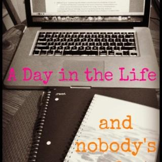 A Day In The Life {and Nobody's Perfect}