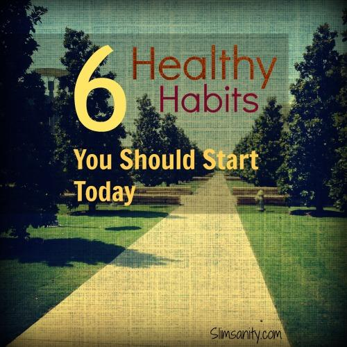 Ready to start getting healthier but not sure where to start? Here are 6 Healthy Habits You Should Start Today!