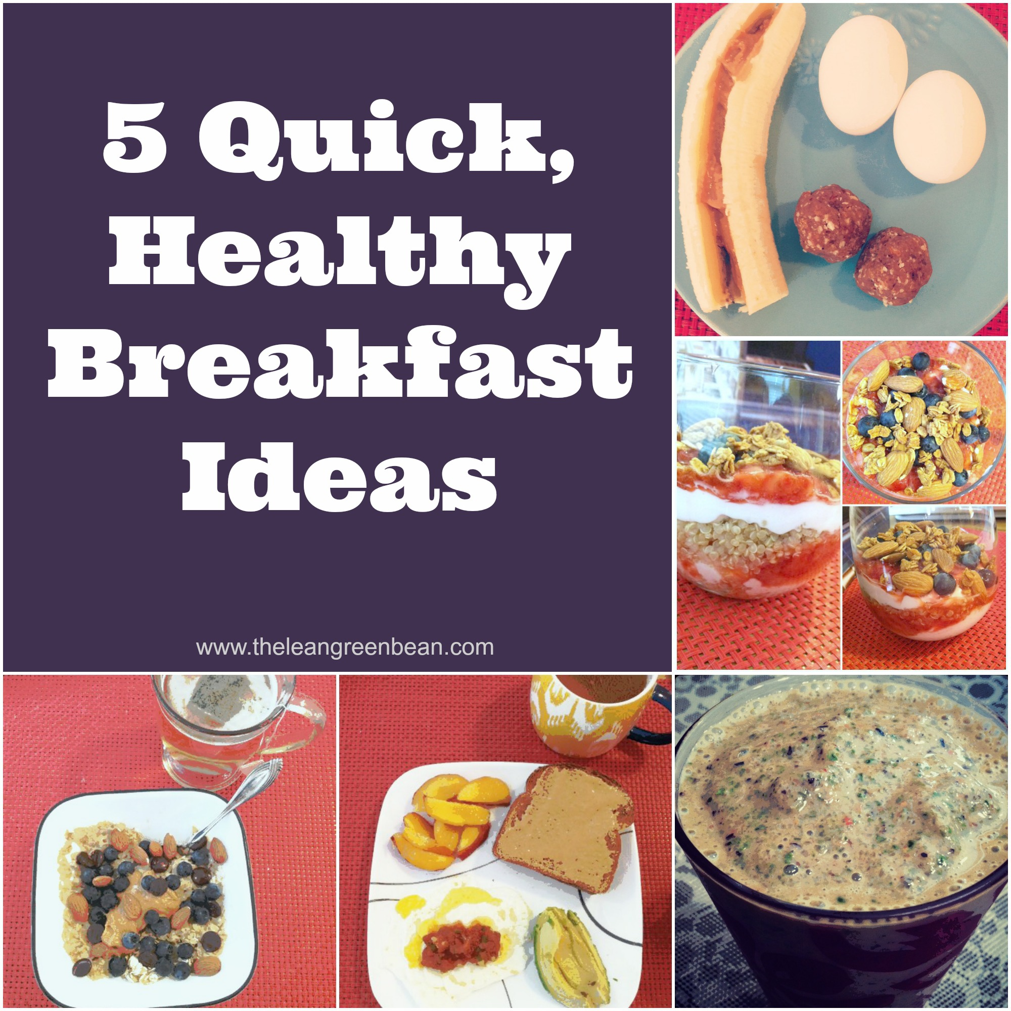 Are your mornings super busy? That's no excuse to skip breakfast! Here are 5 quick, healthy breakfast ideas ready in 7 minutes or less!