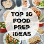 Top 10 Food Prep Ideas to make healthy eating easier.