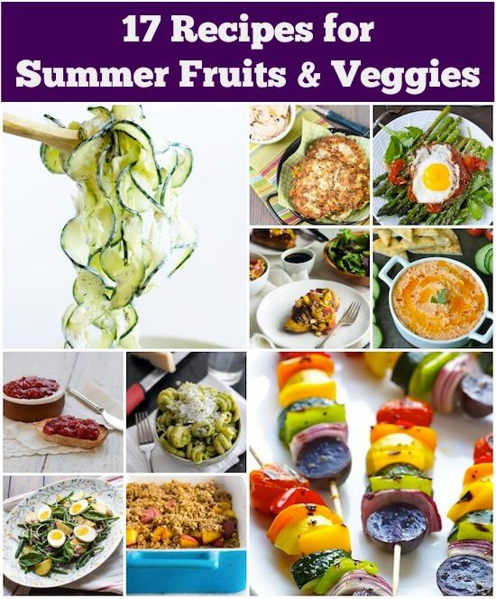 Have a surplus of summer produce from your garden or the farmer's market? Here are 17 Recipes for Summer Fruits + Veggies