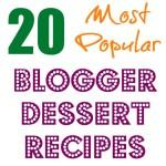 20 Most Popular Blogger Dessert Recipes