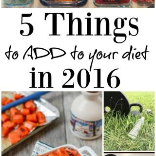 5 Things To Add To Your Diet in 2016