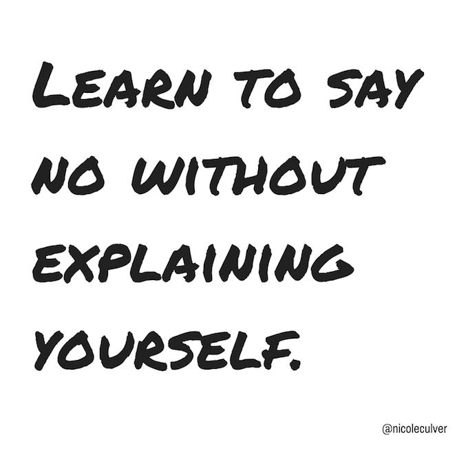 Learn-to-say-no-withoutexplaining-yourself.