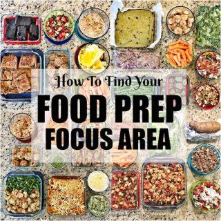 How To Find Your Food Prep Focus Area