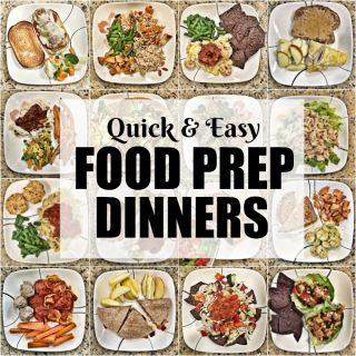 15 Quick Food Prep Dinners