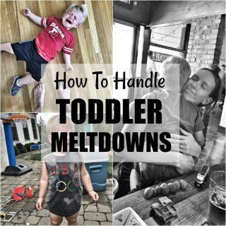 How To Handle Toddler Meltdowns