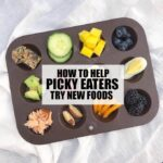 How To Help Picky Eaters Try New Foods