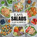 7 Easy Salads for summer. Perfect for lunch or dinner.