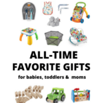all-time favorite gifts - babies, toddlers and moms